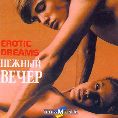 Erotic Dreams . Нежный вечер