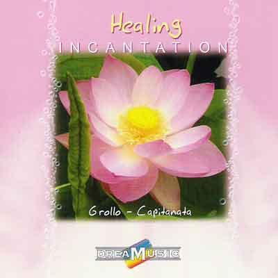 Grollo & Capitanata - Healing Incantation