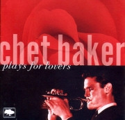 Chet Baker-Plays For Lovers