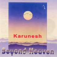 Karunesh. Beyond heaven