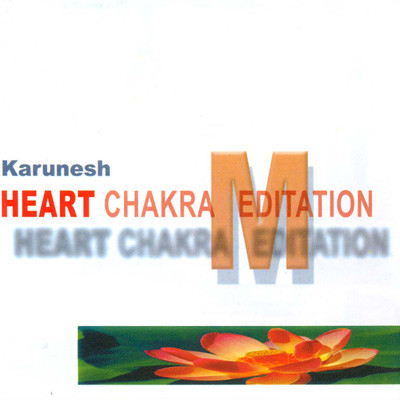 Karunesh. Heart chakra meditation