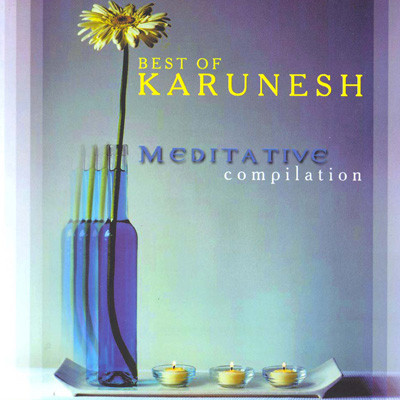 Karunesh. Meditative compilation best