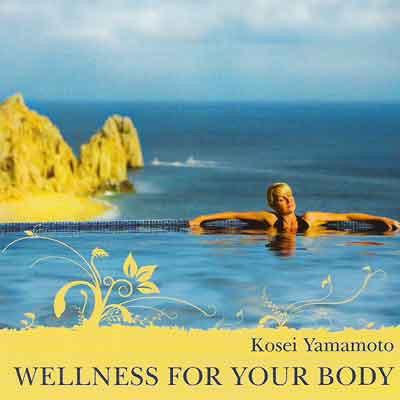 Kosei Yamamoto - Wellness For Your Body (Велнесс для Вашего тела)