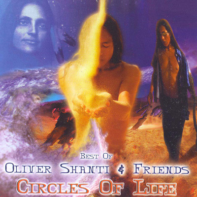 Oliver Shanti & Friends. Circles Of Life