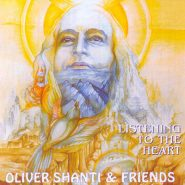 Oliver Shanti & Friends. Listening to the heart