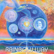 Oliver Shanti & Friends. Rainbow way