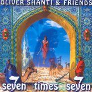 Oliver Shanti & Friends. Seven times seven