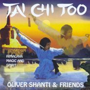 Oliver Shanti & Friends. Tai Chi Too