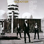 Scooter. Under The Radar Over The Top