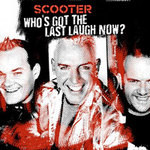 Scooter. Who`s Got The Last Laugh Now?