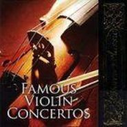 Forever Classic. Famous Violin Concertos