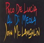 Paco de Lucia / John McLaughlin / Al Di Meola